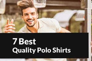 7 Best Quality Polo Shirts in 2021